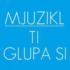 Mjuzikl_Ti_glupa_si_cover