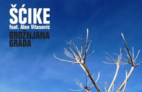 Šćike feat. Alen Vitasović - Grožnjana grada