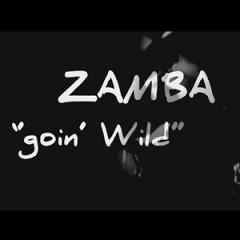 Zamba - Goin' Wild