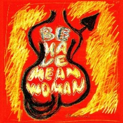 BE HA VE - Mean Woman 300