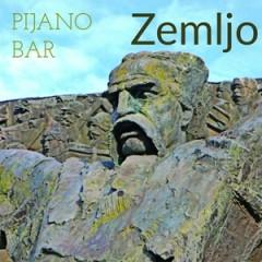 Pijano Bar - Zemljo