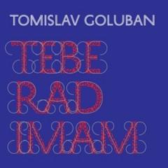 tomislav-goluban-tebe-rad-imam-copy-2