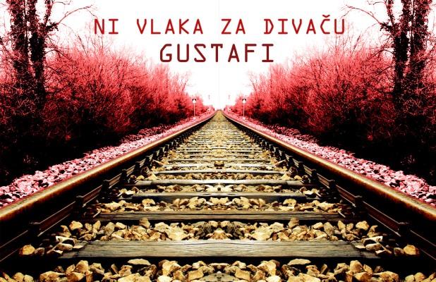 Gustafi - Ni vlaka za Divaču