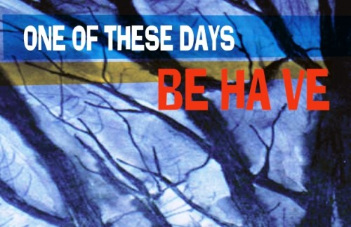 BE HA VE - One of these Days