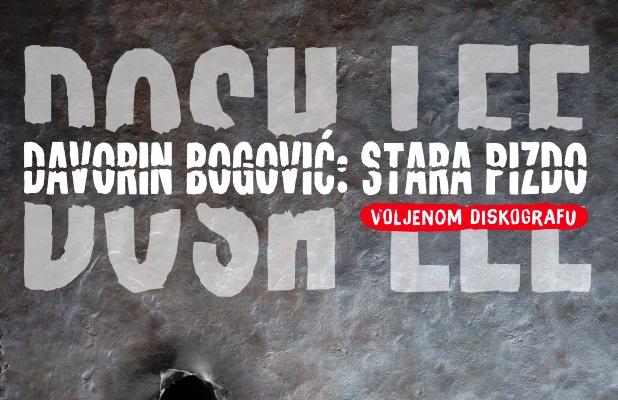 Dosh Lee & Davorin Bogović - Stara pizdo (Voljenom diskografu)