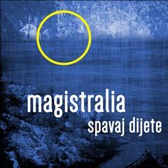 Magistralia - Spavaj dijete 240