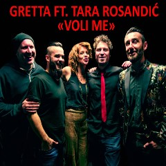 Gretta Feat. Tara Rosandic - Voli Me (Radio Edit) cover 600 - Copy
