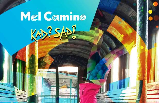 Mel Camino - Kad? Sad!