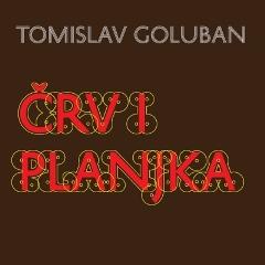 Tomislav Goluban - Crv i planjka 240