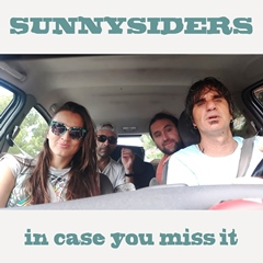 Sunnysiders - In Case You Miss It 240