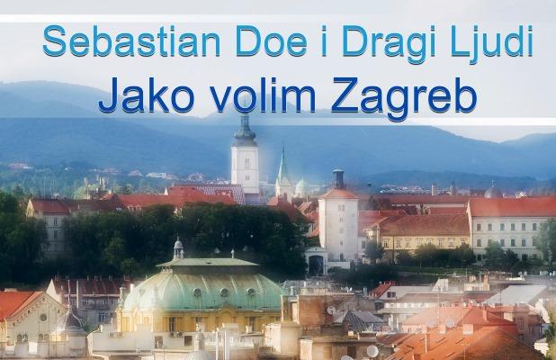 Sebastian Doe - Jako volim Zagreb