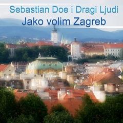 Sebastian Doe i Dragi Ljudi - Jako volim Zagreb 240