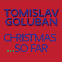 Tomislav Goluban - Christamas So Far 240