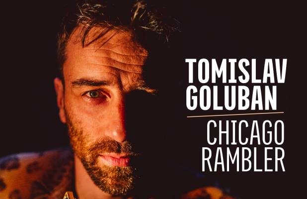 Tomislav Goluban - Chicago Rambler