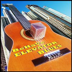 BE HA VE - Elevator Blues 240