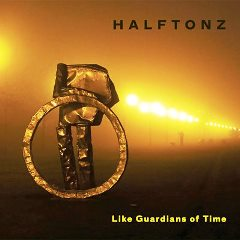 Halftonz - Like Guardians of Time 240