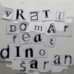 Damar feat Dino Šaran - Vrati 240