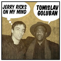 Tomislav Goluban - Jerry Ricks on My Mind 240