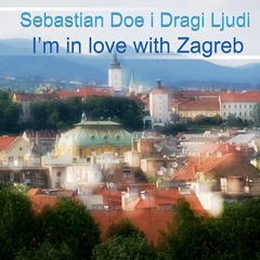 I'm in love with Zagreb - Sebastian Doe i Dragi Ljudi 240