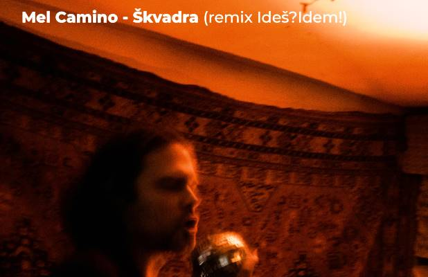 Mel Camino - Škvadra (Remix Ideš? Idem!)