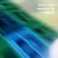 Dario Cebić - Requiem for Zargeb 240