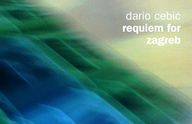 Dario Cebić - Requiem for Zargeb