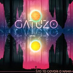 Gatuzo - Što to govori o nama 240