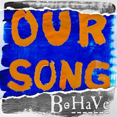 BE HA VE - Our Song 240